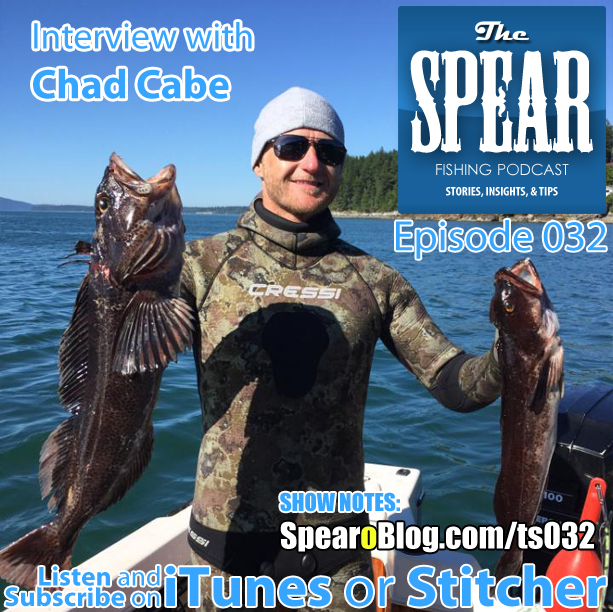 TS 032: Spearfishing the North West with Chad Cabe