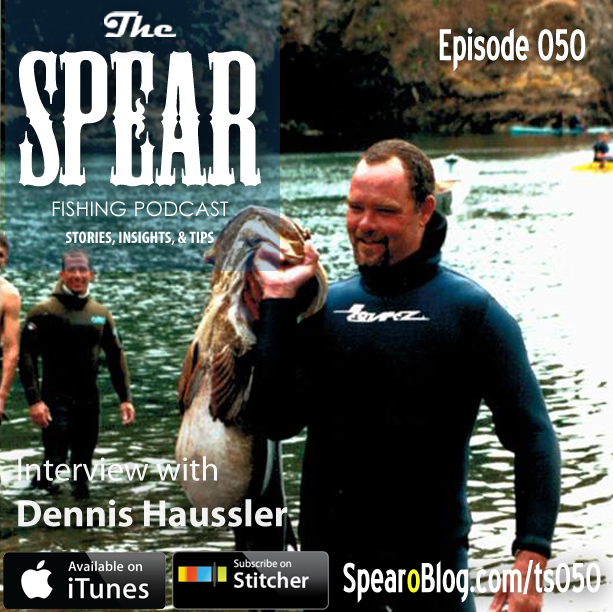 TS 050: Dennis Haussler's Spearfishing Journey