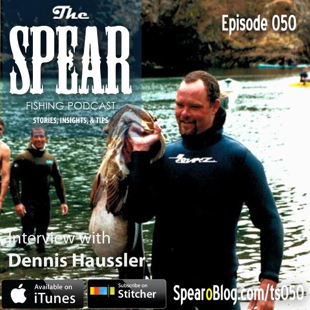 TS 050: Dennis Haussler's Spearfishing Journey