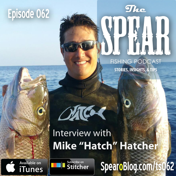 "TS 062: Mike ""Hatch"" Hatcher's Spearfishing Journey"