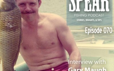 TS 070: Gary Maugh's Spearfishing Journey