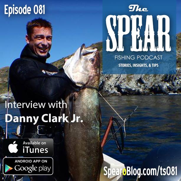 TS 081: Danny Clark Jr's Spearfishing Journey